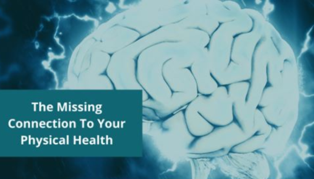 The Missing Connection To Your Physical Health