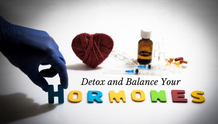 Detox and Balance Your Hormones to Protect Your Reproductive Health