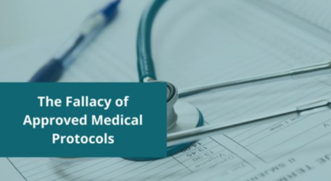 Fallacy of Approved Medical Protocols